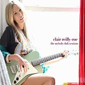 Play & Download the Melody Club Sessions by Clair Reilly-Roe | Napster