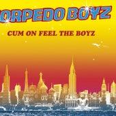 Play & Download Cum On Feel The Boyz by Torpedo Boyz | Napster