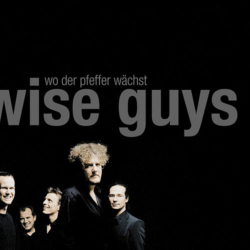 Play & Download Wo der Pfeffer wächst by Wise Guys | Napster