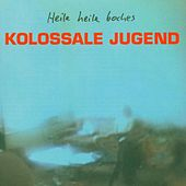 Play & Download Heile Heile Boches by Kolossale Jugend | Napster