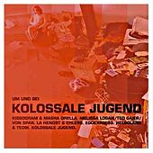Play & Download Um und bei Kolossale Jugend by Various Artists | Napster