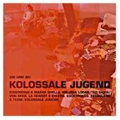 Um und bei Kolossale Jugend by Various Artists
