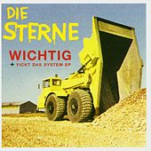 Play & Download Wichtig + Fickt das System-EP by Die Sterne | Napster