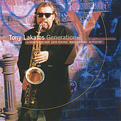 Play & Download Generation X feat R.Brecker, D.Kikoski by Tony Lakatos | Napster