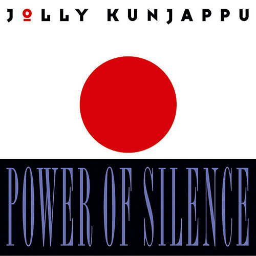 Play & Download Power Of Silence by Jolly Kunjappu | Napster