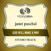 Play & Download God Will Make A Way (Studio Track) by Janet Paschal | Napster
