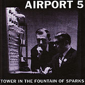 Play & Download Tower In the Fountain of Sparks by Airport 5 | Napster