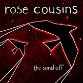 The Send Off by Rose Cousins