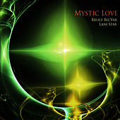 Play & Download Mystic Love by Bruce Becvar | Napster