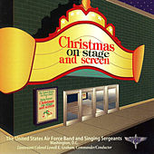 Play & Download Christmas on Stage and Screen by The Us Air Force Band And Singing Sergeants | Napster