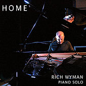 Home - Solo Piano Improvisations by Rich Wyman