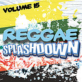 Reggae Splashdown, Vol 15 by Various Artists