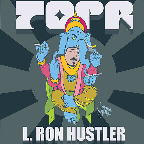 Play & Download L. Ron Hustler by TOPR | Napster