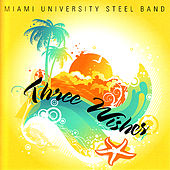 Play & Download Three Wishes by Miami University Steel Band | Napster