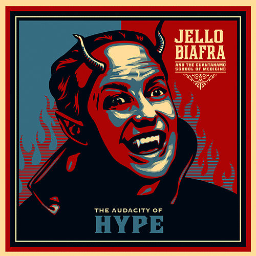 Play & Download The Audacity Of Hype by Jello Biafra and the Guantanamo School of Medicine | Napster