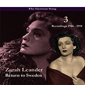 Play & Download The German Song / Return to Sweden, Volume 3 / Recordings 1946 - 1958 by Zarah Leander | Napster