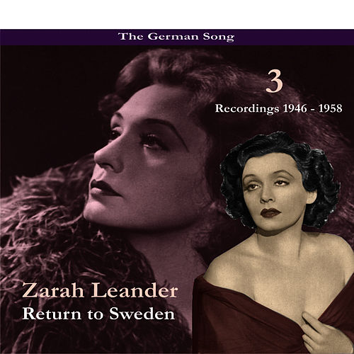 The German Song / Return to Sweden, Volume 3 / Recordings 1946 - 1958 by Zarah Leander