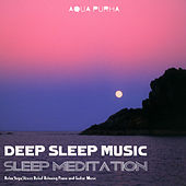 Sleep Meditation, Relax, Yoga,Stress Relief Relaxing Piano and Guitar Music by Deep Sleep Music