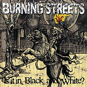 Is It In Black And White? by Burning Streets