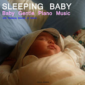 Play & Download Sleep Baby Sleep. Baby Gentle Piano Music with Relaxing Sounds of Nature.Help your baby sleep by Sleeping Baby | Napster