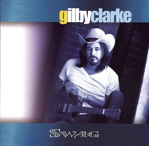 Play & Download Swag by Gilby Clarke | Napster