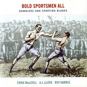 Play & Download Bold Sportsmen All by Ewan MacColl | Napster