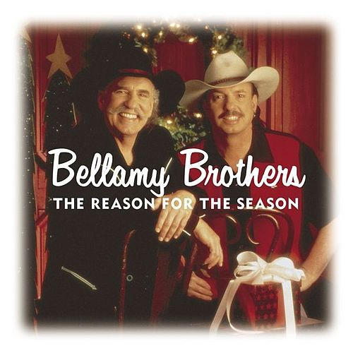 Play & Download The Reason For The Season by Bellamy Brothers | Napster