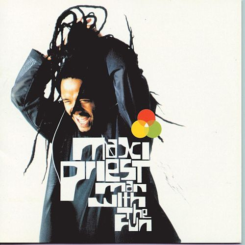 Man With The Fun by Maxi Priest