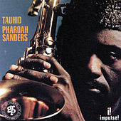 Play & Download Tauhid by Pharoah Sanders | Napster