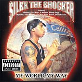 Play & Download My World, My Way by Silkk the Shocker | Napster