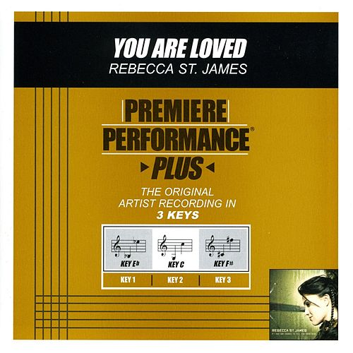 Play & Download You Are Loved (Premiere Performance Plus Track) by Rebecca St. James | Napster