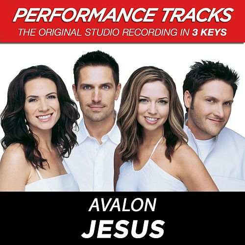 Play & Download Jesus (Premiere Performance Plus Track) by Avalon | Napster