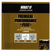 Play & Download What If (Premiere Performance Plus Track) by Jadon Lavik | Napster