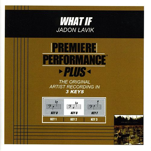 What If (Premiere Performance Plus Track) by Jadon Lavik