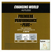 Play & Download Changing World (Premiere Performance Plus Track) by Kutless | Napster