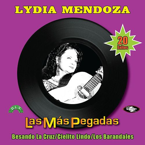 Play & Download Las Más Pegadas by Lydia Mendoza | Napster