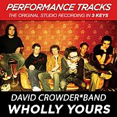 Play & Download Wholly Yours (Premiere Performance Plus Track) by David Crowder Band | Napster