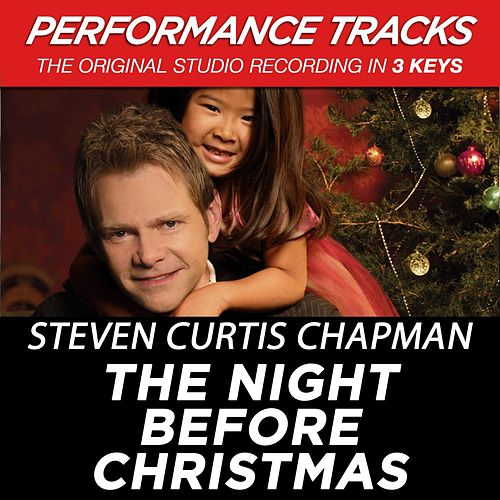 Play & Download The Night Before Christmas (Premiere Performance Plus Track) by Steven Curtis Chapman | Napster