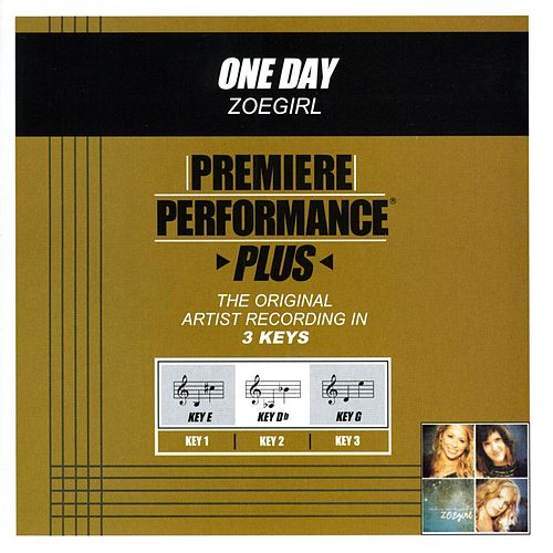 Play & Download One Day (Premiere Performance Plus Track) by ZOEgirl | Napster
