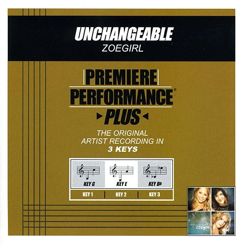 Unchangeable (Premiere Performance Plus Track) by ZOEgirl