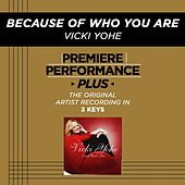 Because Of Who You Are (Premiere Performance Plus Track) by Vicki Yohe