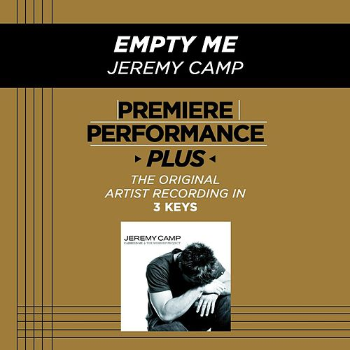 Empty Me (Premiere Performance Plus Track) by Jeremy Camp
