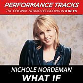 Play & Download What If (Premiere Performance Plus Track) by Nichole Nordeman | Napster
