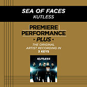 Play & Download Sea Of Faces (Premiere Performance Plus Track) by Kutless | Napster