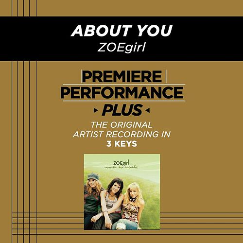 About You (Premiere Performance Plus Track) by ZOEgirl