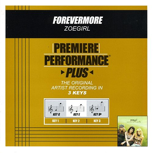 Play & Download Forevermore (Premiere Performance Plus Track) by ZOEgirl | Napster