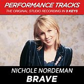 Play & Download Brave (Premiere Performance Plus Track) by Nichole Nordeman | Napster