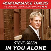 Play & Download In You Alone (Premiere Performance Plus Track) by Steve Green | Napster