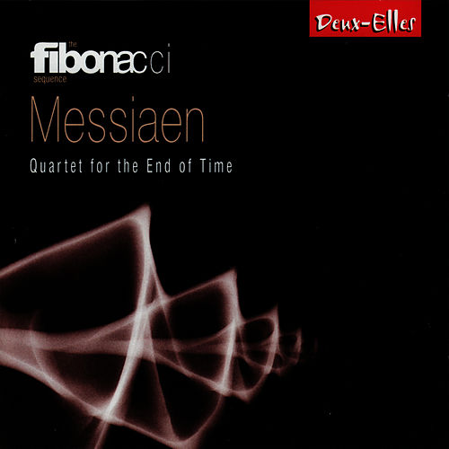 Messiaen: Quartet for the End of Time by The Fibonacci Sequence