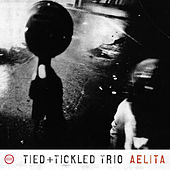 Play & Download Aelita by Tied and Tickled Trio | Napster